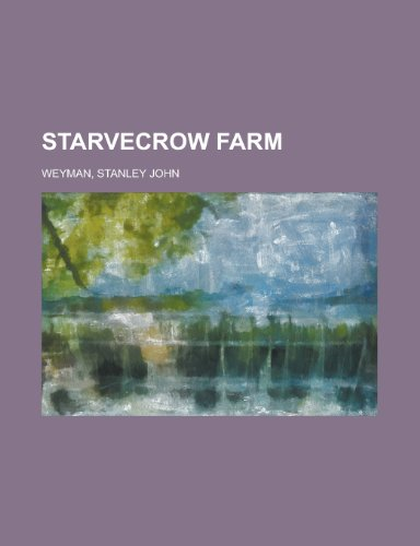 Starvecrow Farm: Weyman, Stanley John