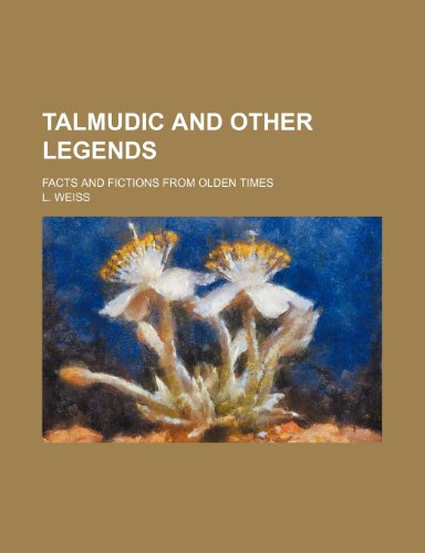 9780217563864: Talmudic and Other Legends; Facts and Fictions From Olden Times