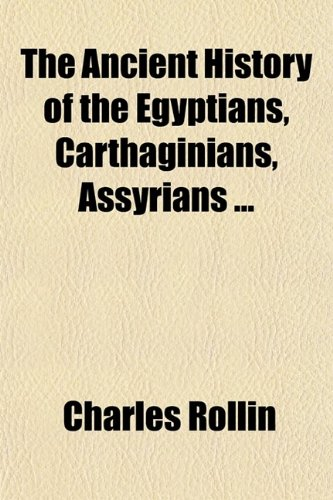 9780217568067: The Ancient History of the Egyptians, Carthaginians, Assyrians (Volume 5)