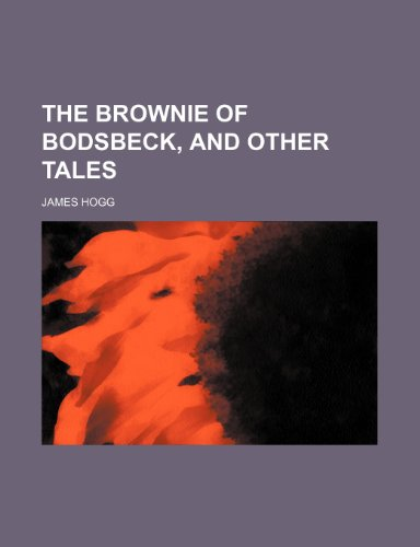 9780217572507: The Brownie of Bodsbeck, and Other Tales