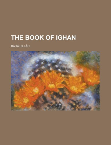 The book of Ighan (0217574181) by Baháulláh