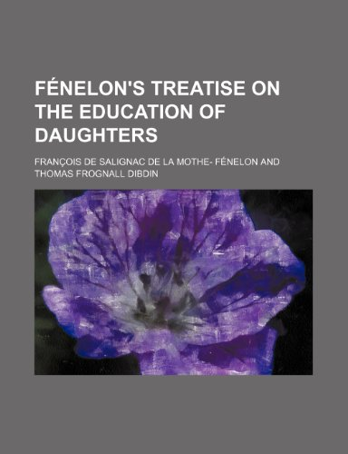 9780217578493: Fnelon's Treatise on the Education of Daughters