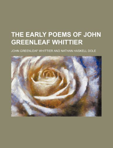 9780217583336: The Early Poems of John Greenleaf Whittier