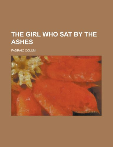 9780217585286: The girl who sat by the ashes