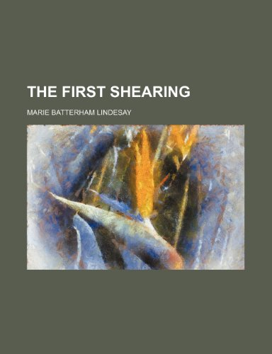 9780217585989: The First Shearing