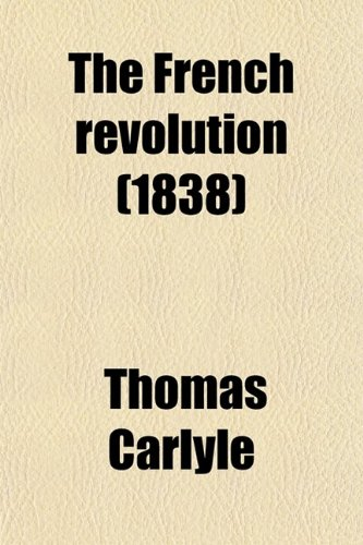 9780217589253: The French Revolution (Volume 1); A History