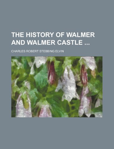 9780217589901: The History of Walmer and Walmer Castle