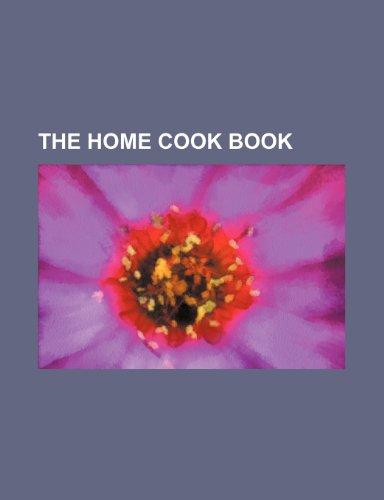 The Home Cook Book by Ladies Of: Ladies of Toronto