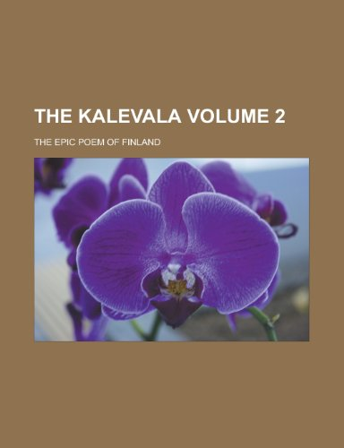 9780217591751: The Kalevala; the epic poem of Finland Volume 2