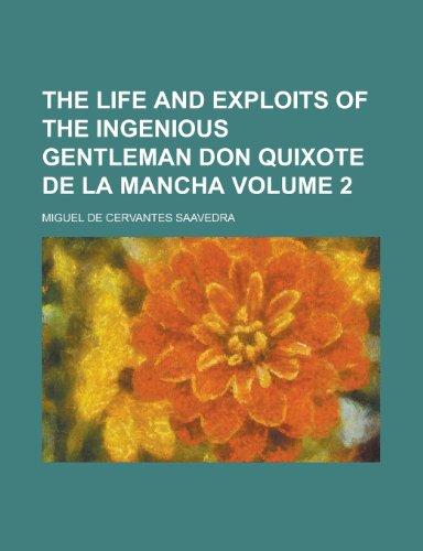 The life and exploits of the ingenious gentleman Don Quixote de la Mancha Volume 2 (0217592856) by Miguel de Cervantes Saavedra