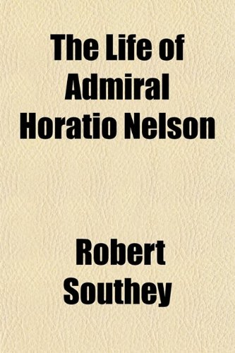 9780217594028: The Life of Admiral Horatio Nelson