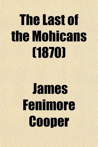 9780217594820: The Last of the Mohicans (1870)