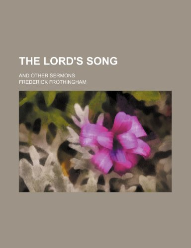9780217595476: The Lord's Song; And Other Sermons