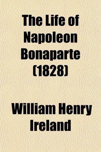 9780217595605: The Life of Napoleon Bonaparte (1828)
