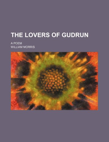 9780217595827: The Lovers of Gudrun; A Poem