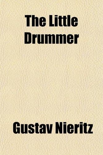 9780217597395: The Little Drummer
