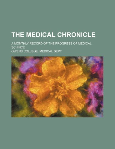 9780217599580: The Medical chronicle; a monthly record of the progress of medical schince