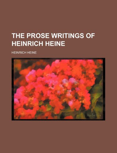 9780217606431: The Prose Writings of Heinrich Heine