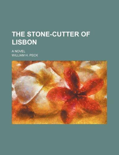 9780217608770: The Stone-Cutter of Lisbon; A Novel