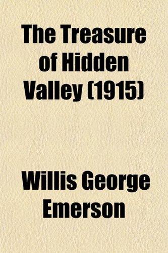 9780217612944: The Treasure of Hidden Valley