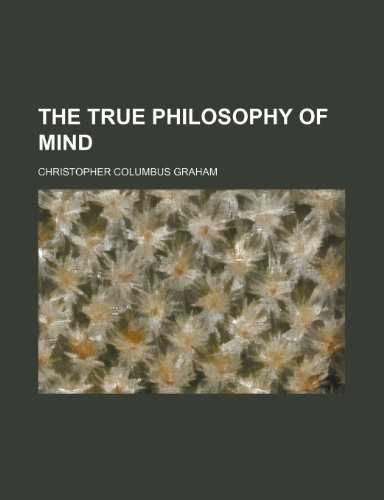 9780217613668: The true philosophy of mind