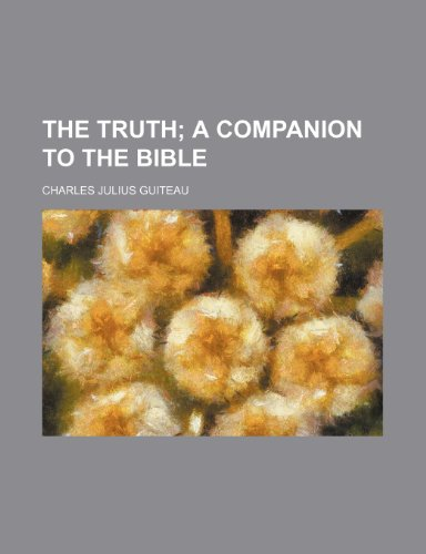 9780217613941: The Truth; A Companion to the Bible