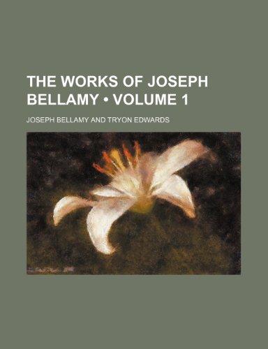9780217615464: The Works of Joseph Bellamy (Volume 1)