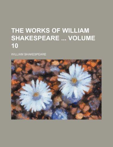 9780217616188: The works of William Shakespeare Volume 10