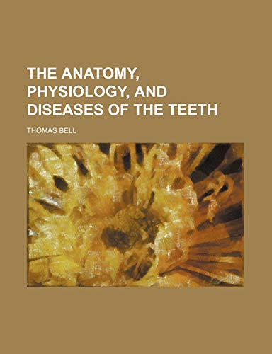 9780217618991: The Anatomy, Physiology, and Diseases of the Teeth