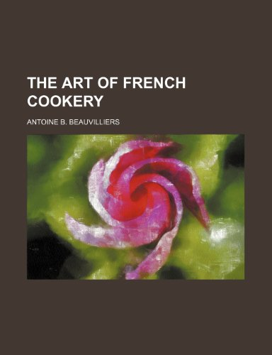 9780217620239: The art of French cookery