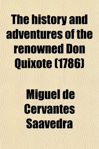 9780217625678: The history and adventures of the renowned Don Quixote (1786)
