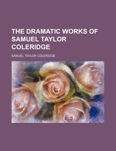 The dramatic works of Samuel Taylor Coleridge (0217626602) by Coleridge, Samuel Taylor