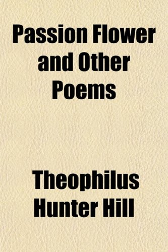 9780217632638: Passion Flower and Other Poems