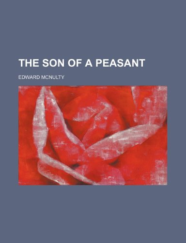 9780217637145: The Son of a Peasant