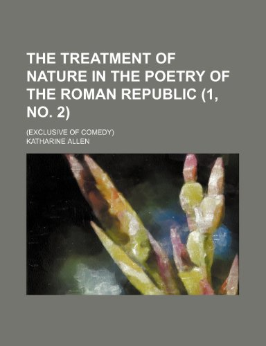 9780217640909: The treatment of nature in the poetry of the Roman republic (1, no. 2); (Exclusive of comedy)