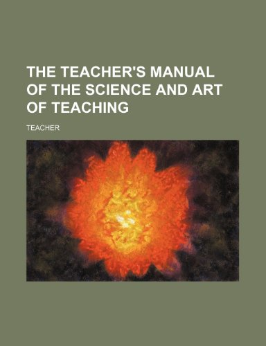 9780217642040: The teacher's manual of the science and art of teaching