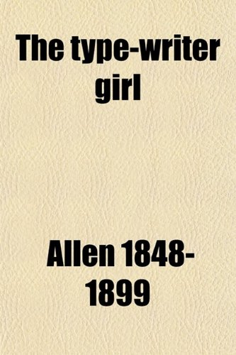 9780217642552: The Typewriter Girl