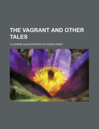 9780217643825: The Vagrant and Other Tales
