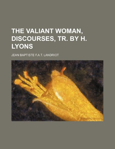 9780217643856: The Valiant Woman, Discourses, Tr. by H. Lyons
