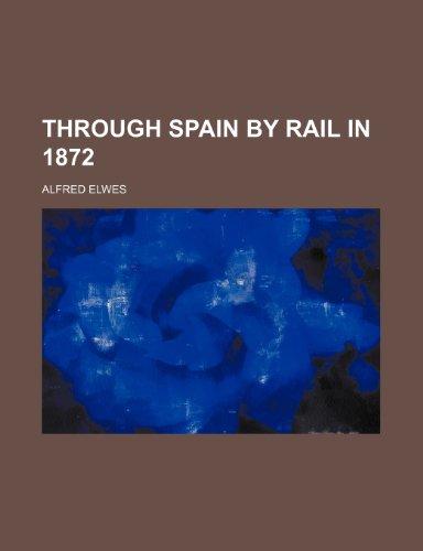 9780217643924: Through Spain by Rail in 1872