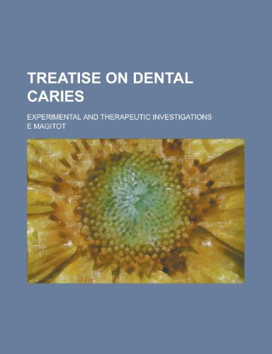 9780217649575: Treatise on Dental Caries; Experimental and Therapeutic Investigations