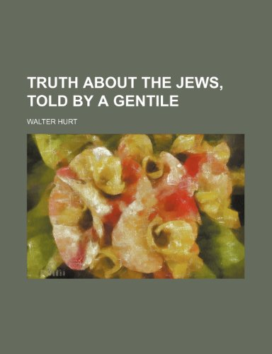 9780217650977: Truth About the Jews, Told by a Gentile