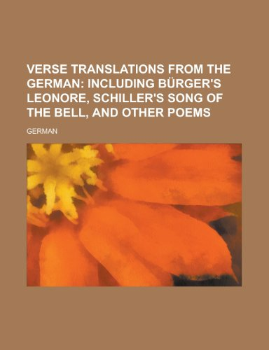 9780217651172: Verse Translations from the German: Including Burger's Leonore, Schiller's Song of the Bell, and Other Poems