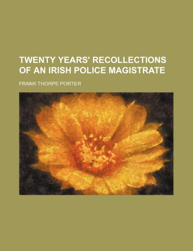 9780217652391: Twenty Years' Recollections of an Irish Police Magistrate