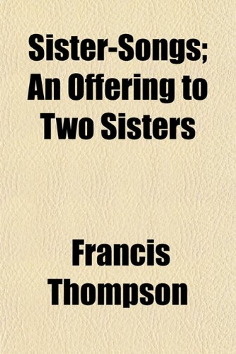 9780217653336: Sister-Songs; An Offering to Two Sisters