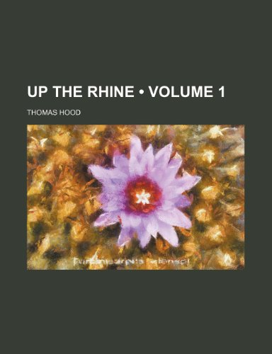 Up the Rhine (Volume 1) (0217653936) by Thomas Hood