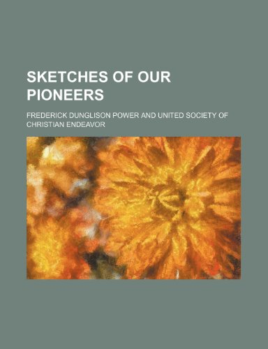 9780217654876: Sketches of Our Pioneers