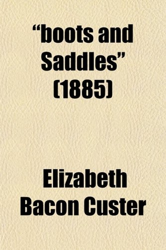 9780217658201: Boots and Saddles; Or, Life in Dakota with General Custer