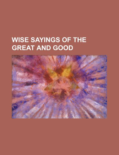 9780217658638: Wise Sayings of the Great and Good