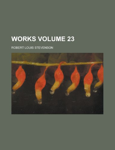 Works Volume 23 (0217659373) by Stevenson, Robert Louis